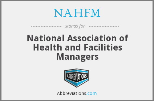 NAHFM - National Association of Health and Facilities Managers