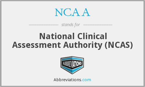 NCAA - National Clinical Assessment Authority (NCAS)