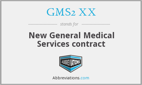 GMS2 XX - New General Medical Services contract