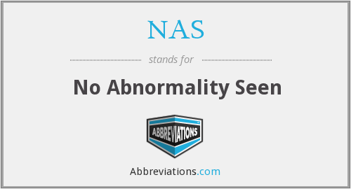 NAS - No Abnormality Seen