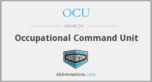 OCU - Occupational Command Unit