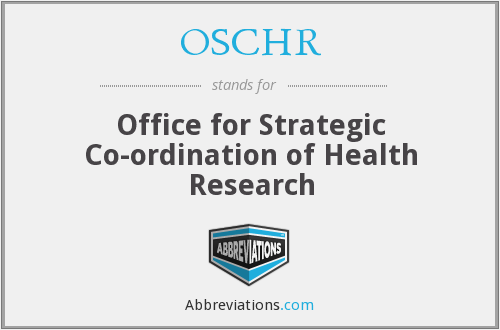 OSCHR - Office for Strategic Co-ordination of Health Research