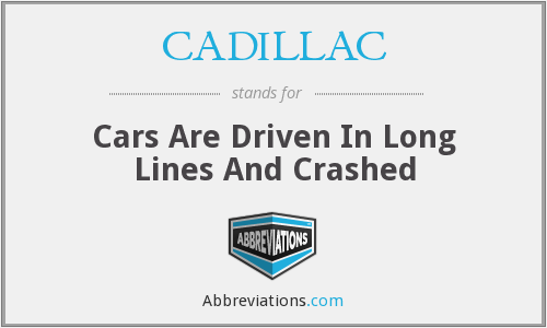 CADILLAC - Cars Are Driven In Long Lines And Crashed
