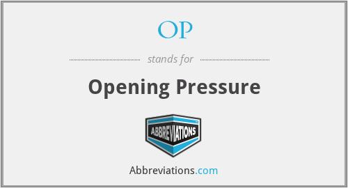 OP - Opening Pressure