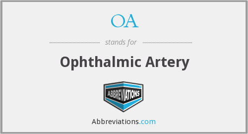 OA - ophthalmic artery