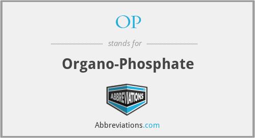 OP - Organo-Phosphate