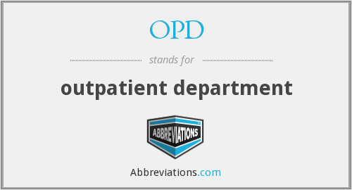 OPD - outpatient department