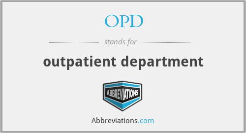 OPD - outpatient department