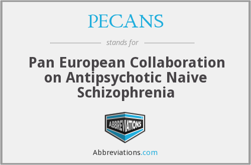 PECANS - Pan European Collaboration on Antipsychotic Naive Schizophrenia