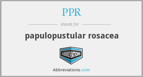 PPR - papulopustular rosacea