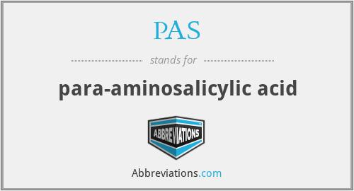 PAS - para-aminosalicylic acid