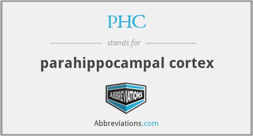 PHC - parahippocampal cortex
