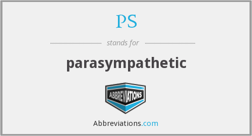 PS - parasympathetic