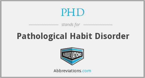 PHD - Pathological Habit Disorder