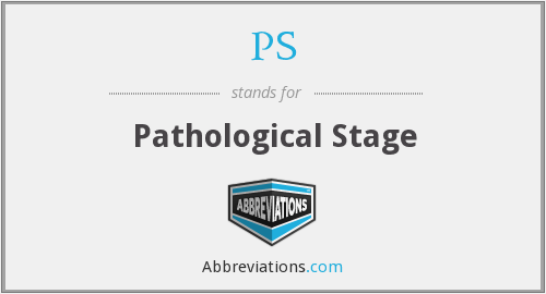 PS - pathological stage
