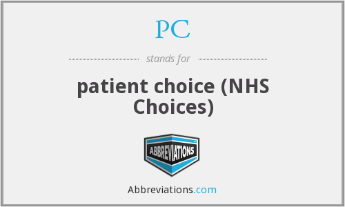 PC - patient choice (NHS Choices)