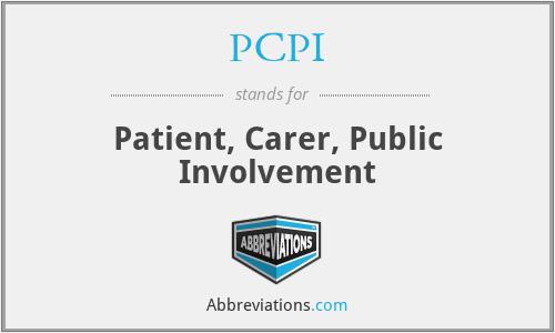 PCPI - Patient, Carer, Public Involvement