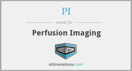 PI - perfusion imaging