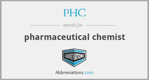 PHC - pharmaceutical chemist