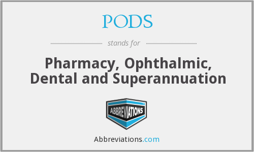 PODS - Pharmacy, Ophthalmic, Dental and Superannuation