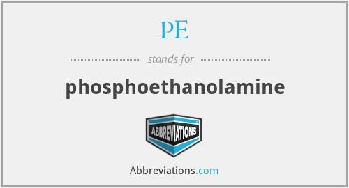 PE - phosphoethanolamine