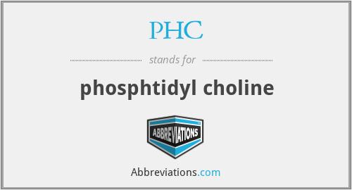 PHC - phosphtidyl choline