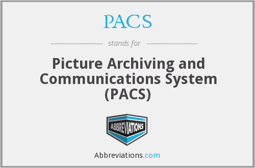 PACS - Picture Archiving and Communications System (PACS)