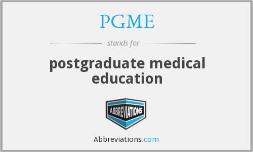 PGME - postgraduate medical education