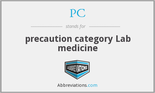 PC - precaution category Lab medicine