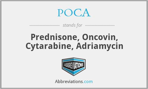POCA - prednisone, oncovin, cytarabine, adriamycin