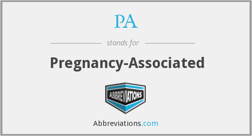 PA - pregnancy-associated