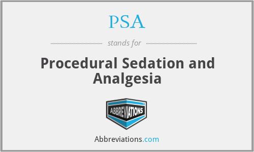PSA - Procedural Sedation and Analgesia