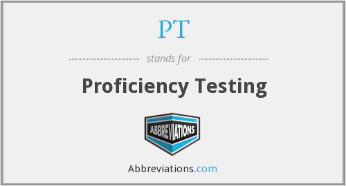 PT - proficiency testing
