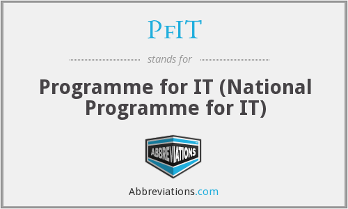 PfIT - Programme for IT (National Programme for IT)