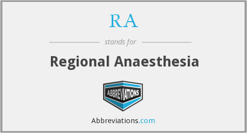 RA - regional anaesthesia