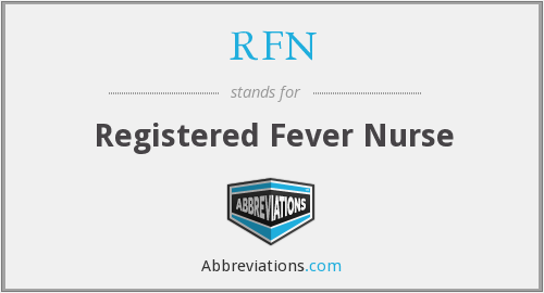 RFN - Registered Fever Nurse