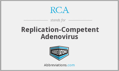 RCA - replication-competent adenovirus