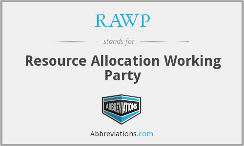 RAWP - Resource Allocation Working Party