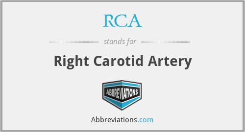 RCA - right carotid artery