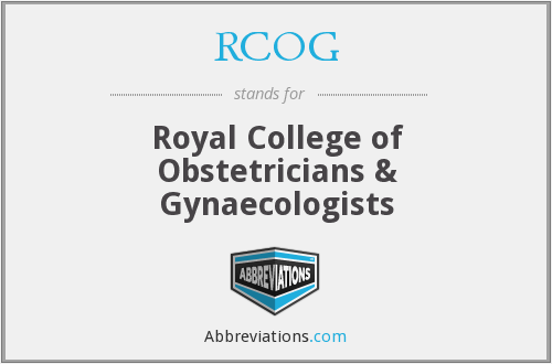 RCOG - Royal College of Obstetricians & Gynaecologists