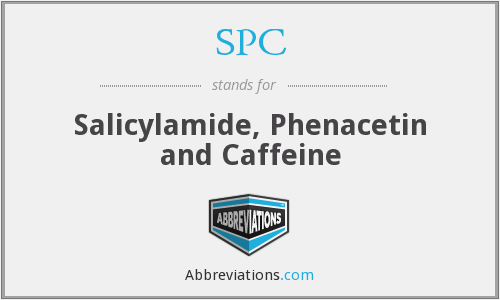 SPC - salicylamide, phenacetin and caffeine