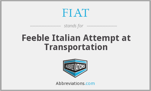 FIAT - Feeble Italian Attempt at Transportation
