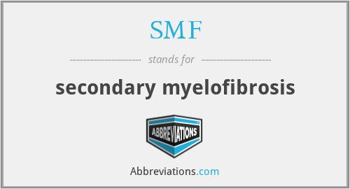 SMF - secondary myelofibrosis