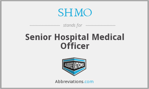 SHMO - Senior Hospital Medical Officer