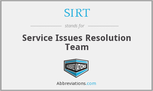SIRT - service issues resolution team