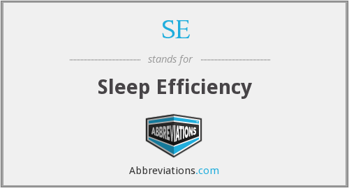 SE - sleep efficiency