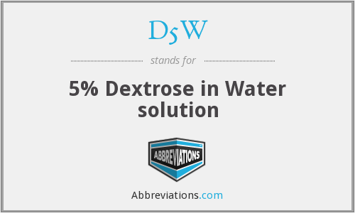 D5W - 5% Dextrose in Water solution
