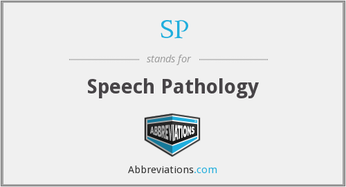 SP - speech pathology