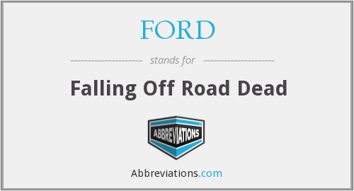 FORD - Falling Off Road Dead