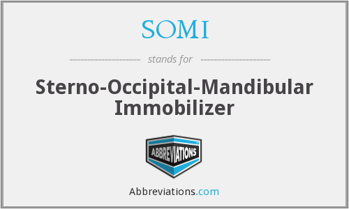 SOMI - sterno-occipital-mandibular immobilizer
